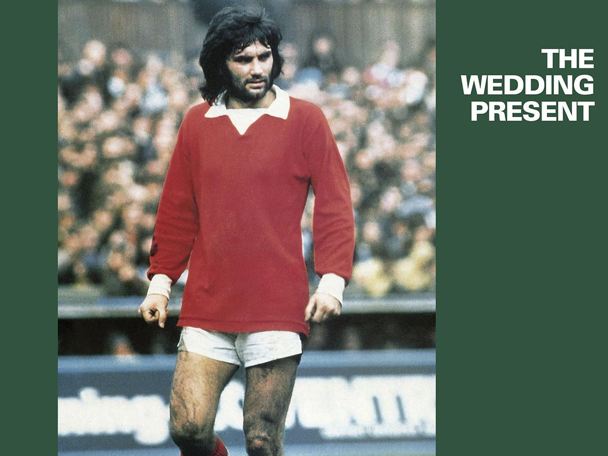 """The Wedding Present Playing """"George Best"""" Tickets"""