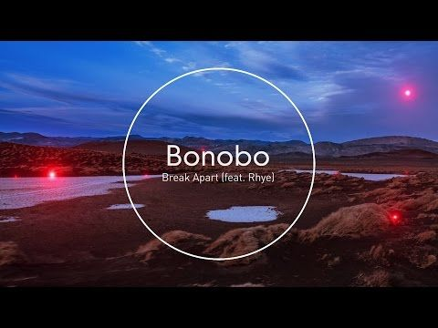 Embedded thumbnail for Bonobo (ft. Rhye) - Break Apart