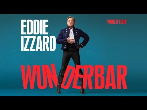 Embedded thumbnail for Eddie Izzard - Wunderbar World Tour 2019